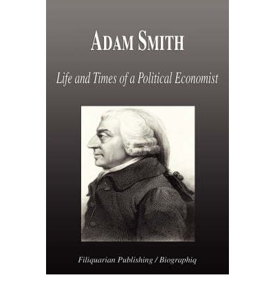 the life and works of adam smith Many modern economists consider adam smith the father of capitalism in this lesson you'll learn about his life, education, work, and.