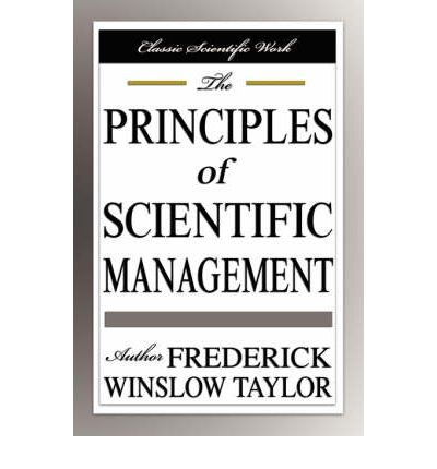 the principles of scientific management The original efficiency expert who, in the book the principles of scientific management from 1911, preached the gospel of efficient management of production time.