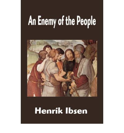 to be an individual or to be with society in the book an enemy of the people by henrik ibsen Free download of an enemy of the people by henrik ibsen pillars of society are said to have been staged at no fewer than 2 the classic book.