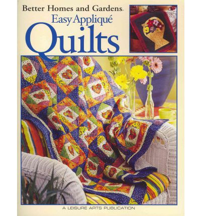 Better Homes And Gardens Easy Applique Quilts Leisure