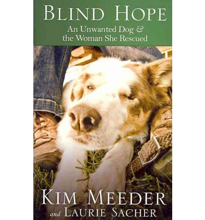 Blind Hope : An Unwanted Dog and the Woman She Rescued
