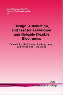 Design, Automation, and Test for Low-Power and Reliable Flexible Electronics