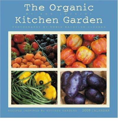 organic kitchen garden the organic kitchen garden calendar recipes inspired by 1227