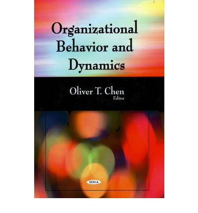 organizational behavior and group dynamics Understanding group dynamics in organizations principles of management business management  understanding group behavior  organizational design and organic vs.