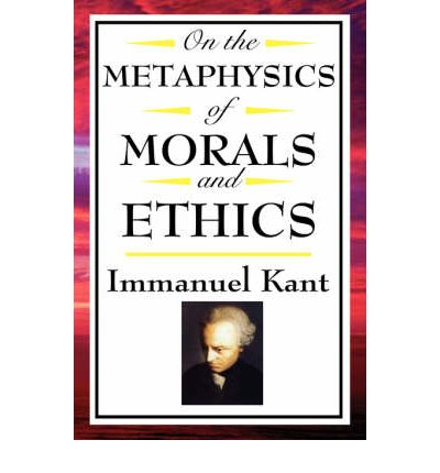 what is morality in kants grounding for the metaphysics of morals I am more interested in examining the basis of morality kant describes in a short  follow-up work, the groundwork of the metaphysic of morals,.