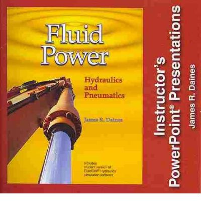 Fluid Power : Hydraulics and Pneumatics: Instructor's Powerpoint Presentations - Individual License