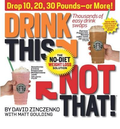 Drink This, Not That! : The No-Diet Weight Loss Solution