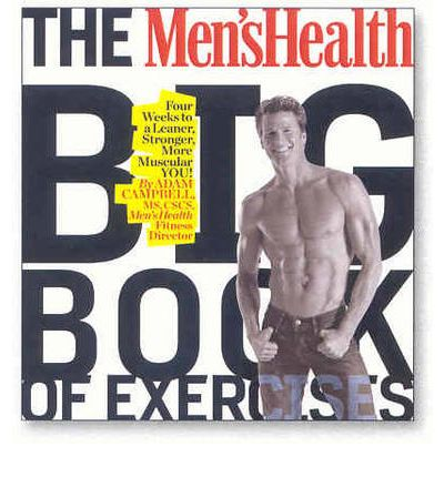 "The ""Men's Health"" Big Book of Exercises"