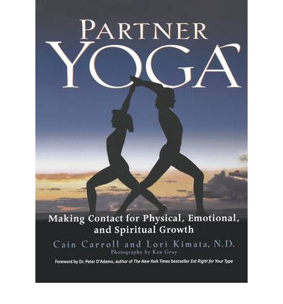 Partner Yoga - Making Contact for Physical, Emotional and Spiritual Gr