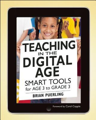 Teaching in the Digital Age : Smart Tools for Age 3 to Grade 3
