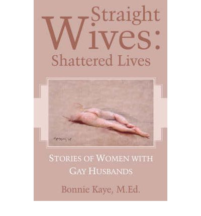 Straight Wives : Shattered Lives
