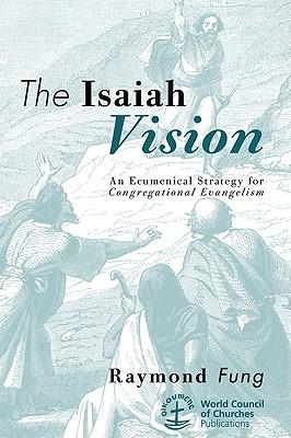 The Isaiah Vision : An Ecumenical Strategy for Congregational Evangelism