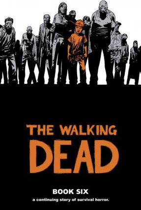Walking Dead: Book 6