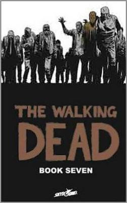 The Walking Dead: Volume 7