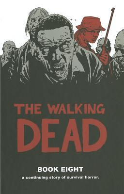 The Walking Dead: Book 8