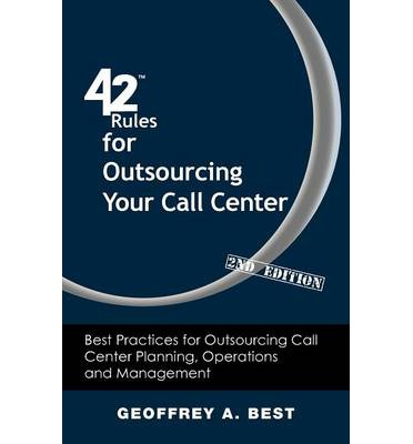 42 Rules for Outsourcing Your Call Center (2nd Edition)