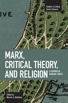 rational choice theory and marxism The sociology of religion has had several frameworks guiding its analysis including functionalism, interpretive sociology, phenomenology, symbolic interactionism and now rational choice theory marxism has tended to ignore religion assuming it is something that would eventually disappear even though it retained theological elements.