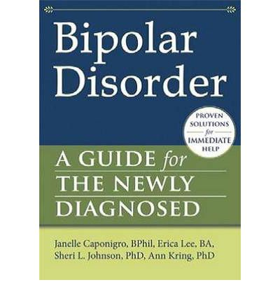 Bipolar Disorder : A Guide for the Newly Diagnosed