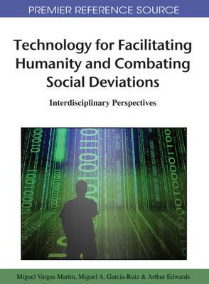 Technology for Facilitating Humanity and Combating Social Deviations