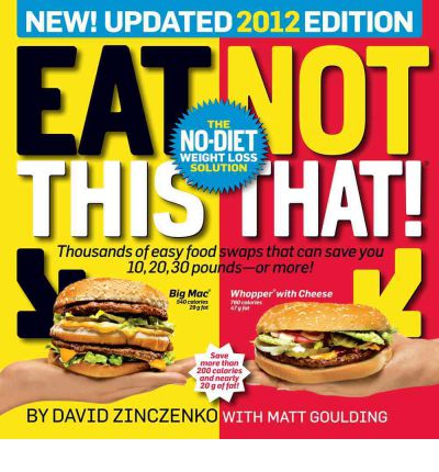 Eat This Not That 2012 : The No-diet Weight Loss Solution!