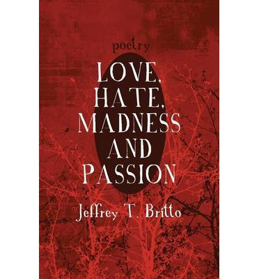 Love, Hate, Madness and Passion