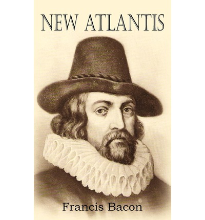 analysis of francis bacons new atlantis Find all available study guides and summaries for new atlantis by francis bacon if there is a sparknotes, shmoop, or cliff notes guide, we will have it listed here.