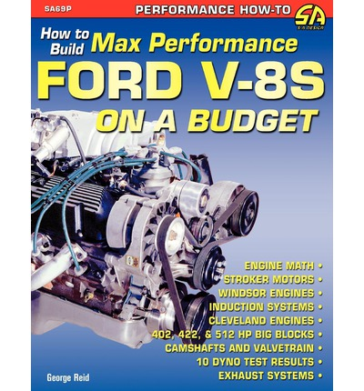 How to Build Max-Performance Ford V-8s on a Budget