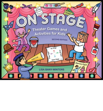 On Stage: Theater Games & Activities for Kids