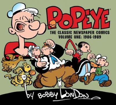 Popeye: the Classic Newspaper Comics by Bobby London: 1986-1989 volume 1