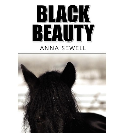 an analysis of the animals in the novel black beauty by anna sewell Anna sewell's black beauty was written expressly to promote the humane treatment of animals, and yet several episodes take on a distinctly feminist tone.
