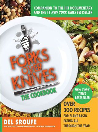 Forks Over Knives - The Cookbook : A Year of Meals