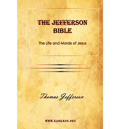 the jefferson bible a reconciliation of What is the thomas jefferson bible why did thomas jefferson create a compilation of the biblical gospels with all of the miracles removed.