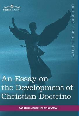 john henry newman essay on the development of christian doctrine Read an essay on the development of christian doctrine by john henry newman by john henry newman for free with a 30 day free trial read ebook on the web, ipad.