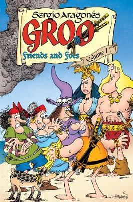 Groo: Friends and Foes: Volume 1