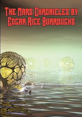 The Mars Chronicles by Edgar Rice Burroughs