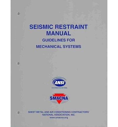 Seismic Restraint Manual : Guidelines for Mechanical Systems