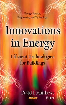 Innovations in Energy : Efficient Technologies for Buildings