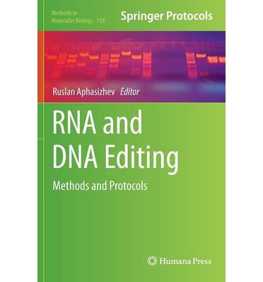 RNA and DNA Editing : Methods and Protocols