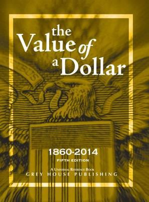 The Value of a Dollar 1860-2014 2014