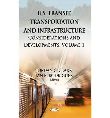 U.S. Transit, Transportation & Infrastructure: Considerations & Developments v. 1