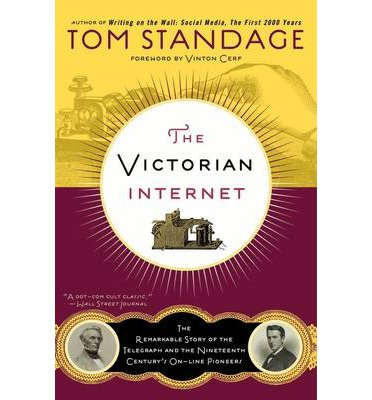 the victorian internet by tom standage essay The victorian internet | tom standage  and her essays feature in numerous  anthologies, including the state of the american mind: sixteen leading critics  on.