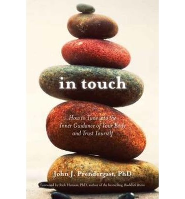 In Touch : How to Tune into the Inner Guidance of Your Body and Trust Yourself