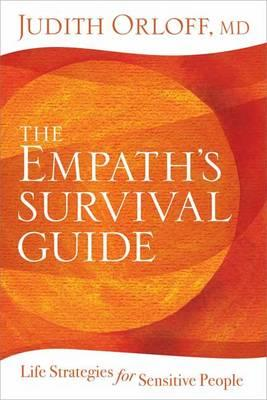 The Empath's Survival Guide : Life Strategies for Sensitive People