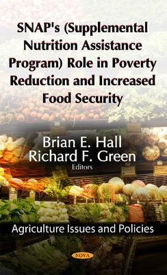 SNAP's (Supplemental Nutrition Assistance Program) Role in Poverty Reduction & Increased Food Security