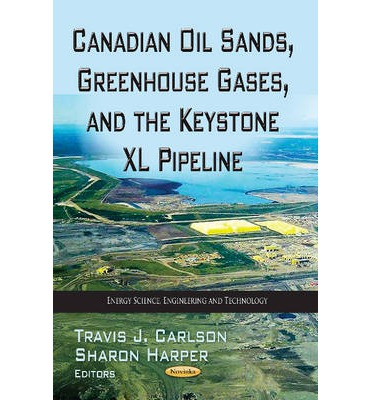 Canadian Oil Sands, Greenhouse Gases & the Keystone XL Pipeline
