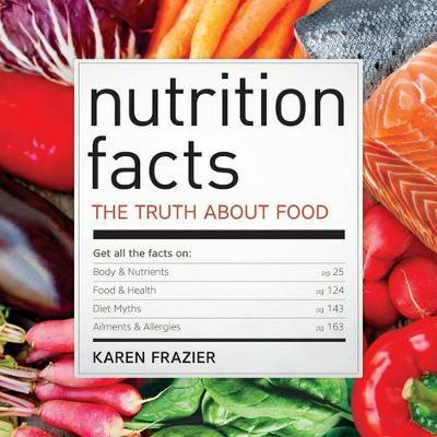 Nutrition Facts : The Truth About Food