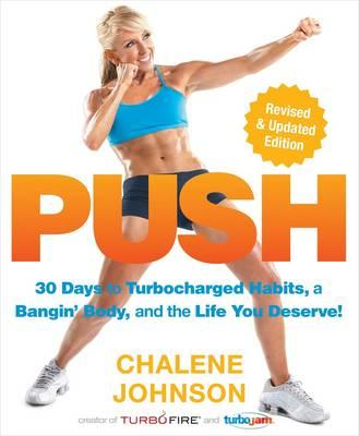Push : 30 Days to Turbocharged Habits, a Bangin' Body, and the Life You Deserve!