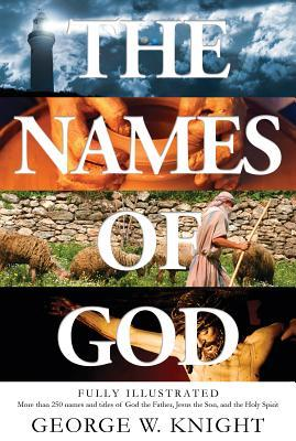 Names of God : More Than 250 Names and Titles of God the Father, Jesus the Son, and the Holy Spirit