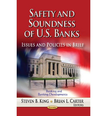 """Descargas gratuitas de libros electrónicos kindle uk Safety and Soundness of U.S. Banks : Issues and Policies in Brief PDF by Steven B. King, Brian L. Carter"""""""