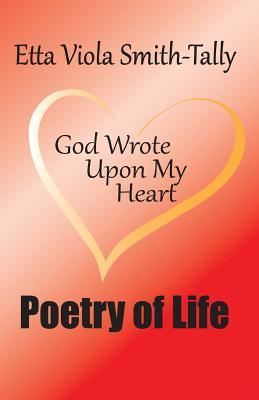 Poetry of Life : God Wrote Upon My Heart